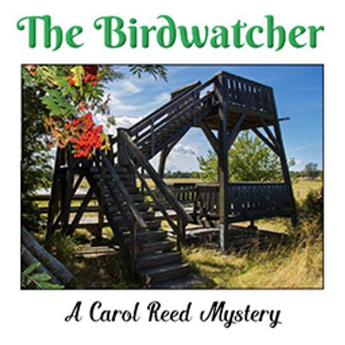 The Birdwatcher: A Carol Reed Mystery