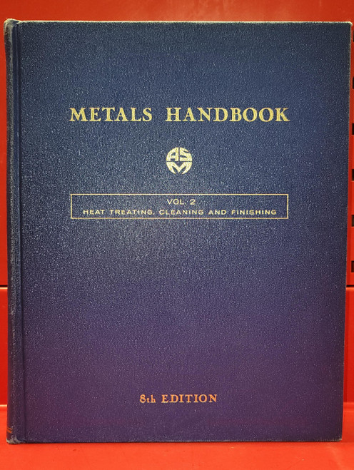 ASM Metals Handbook, Volume 2: Heat Treating, Cleaning and Finishing  8th Edition.