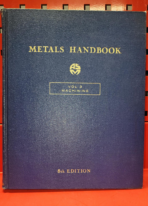 ASM Metals Handbook Vol. 3 Machining  8th Edition