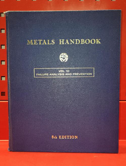 ASM Metals Handbook Volume 10 Failure Analysis and Prevention. 8th Edition