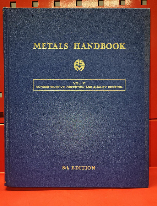 ASM Metals Handbook Vol. 11 Nondestructive Inspection and Quality Control. 8th Edition