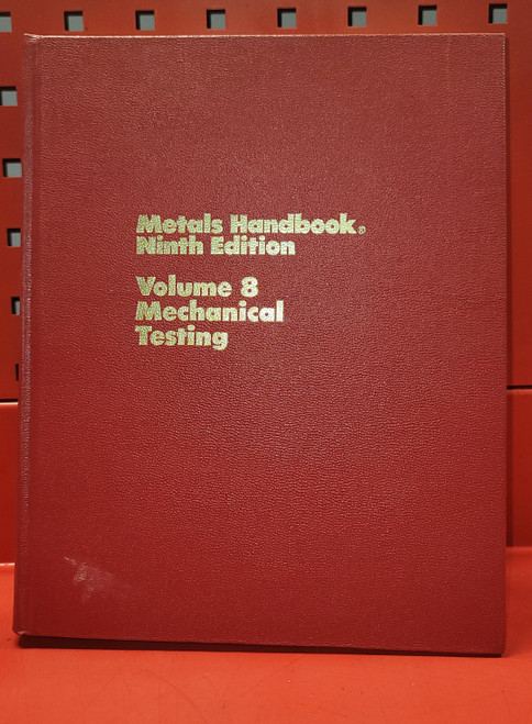 ASM Metals Handbook Vol. 8 Mechanical Testing, 9th Edition (1985)