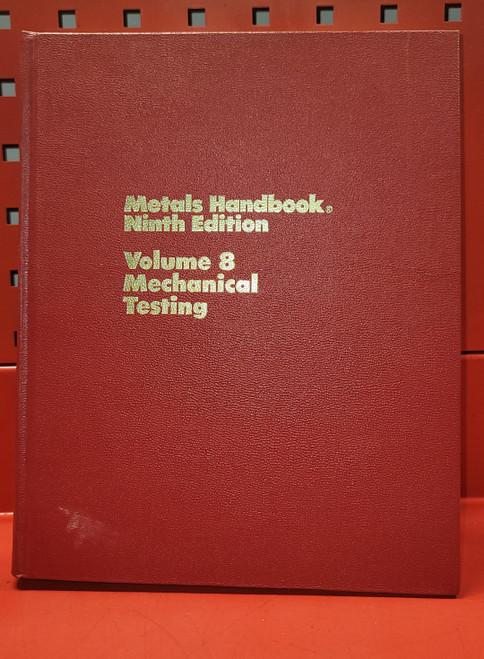 ASM Metals Handbook Volume 8 - Mechanical Testing  (1985) 9th Edition