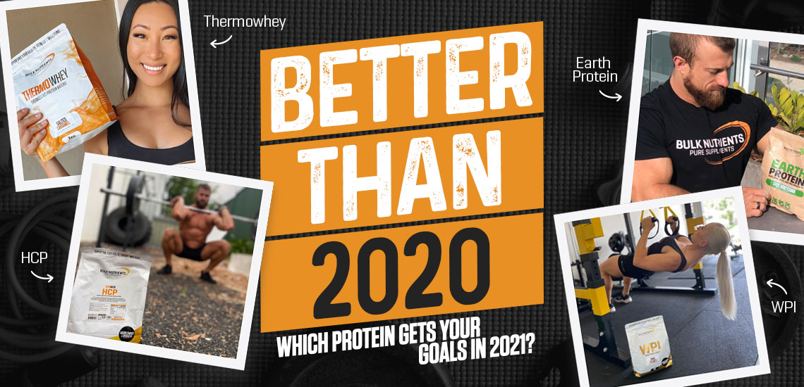 Better Than 2020 - Which Protein gets your goals in 2021?
