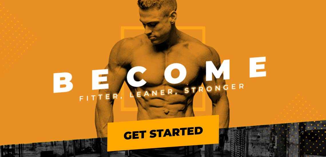 Become - Fitter, Leaner, Stronger - Get Started