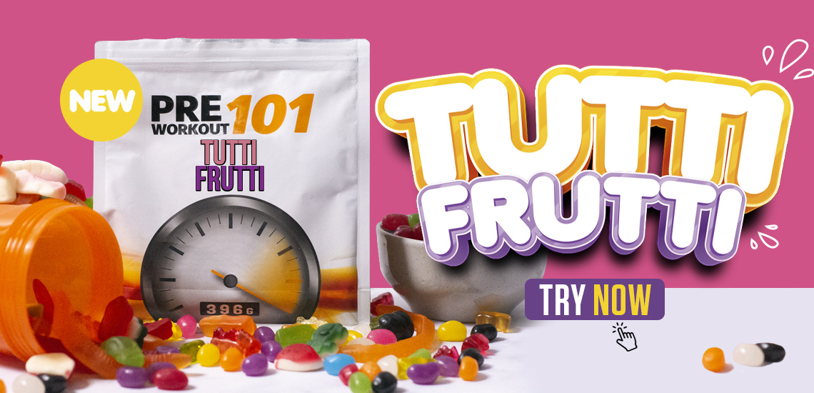 New Flavour - Pre Workout 101 - Tutti Frutti. Try Now