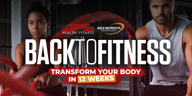 JPS / Bulk Nutrients - Back to Fitness - Transform your body in 12 Weeks