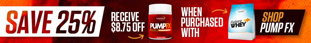 Save 25% off PumpFx when purchased with Future Whey - Save $8.75