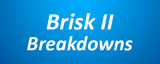 Brisk II Breakdowns