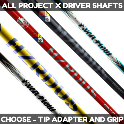 Project X Driver Shafts - Choose Adapter and Grip