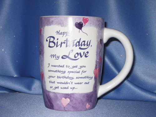 Happy Birthday My Love Mug by Blue Mountain Arts Inc.