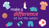 Make a Difference Kit Out the Nation
