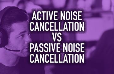 Active Noise Cancellation vs Passive Noise Cancellation