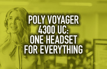 Poly Voyager 4300 UC: One Headset for Everything