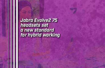 Jabra Evolve2 75 headsets set a new standard for hybrid working
