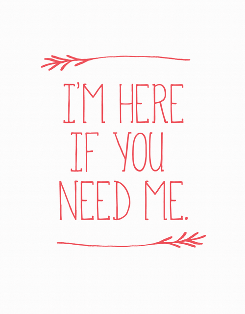Here If You Need Me