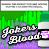 Joker's Blood Signature Flavor