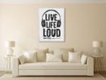 Live Life Loud Art Print on the wall