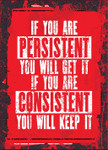 Persistent and Consistent Wall Art Print