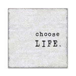 Choose Life Wall Art Print