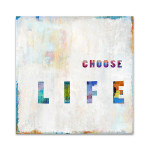 Choose Life in Color Wall Art Print