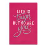 Life is Tough Wall Art Print