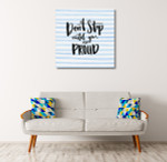 Be Proud Canvas Art Print on the wall