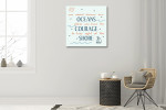 Oceans Courage Shore Art Print on the wall