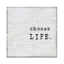 Choose Life Wall Art Print