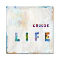 Choose Life in Color Wall Art Print