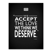 Love we Deserve Wall Art Print