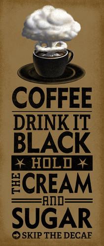 Drink It Black Wall Art Print