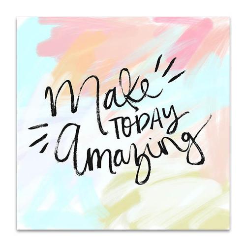 Make Today Amazing Canvas Art Print