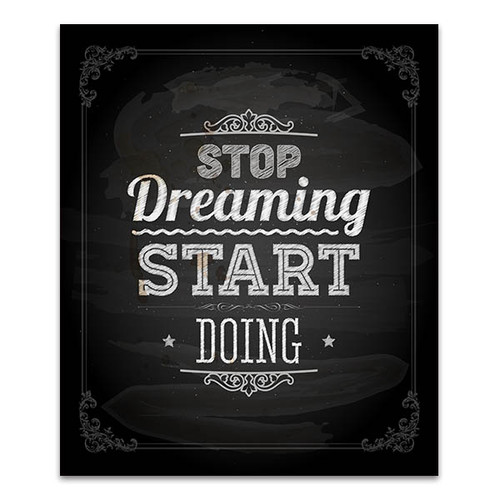 Stop Dreaming Start Doing Art Print