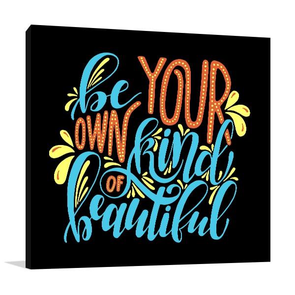 Be Own Kind Art Prints