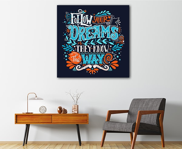 Follow Dreams Canvas Prints