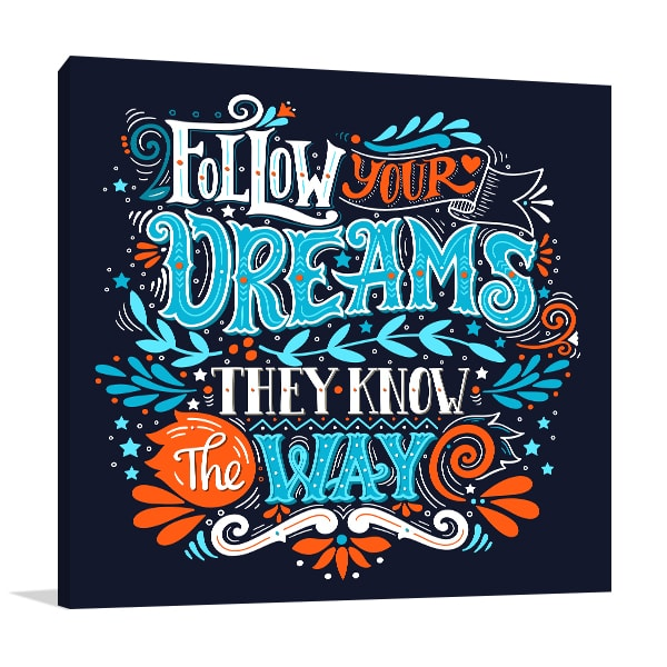 Follow Dreams Prints Canvas