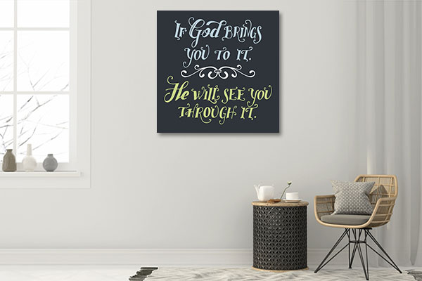 God See You Through It Art Prints