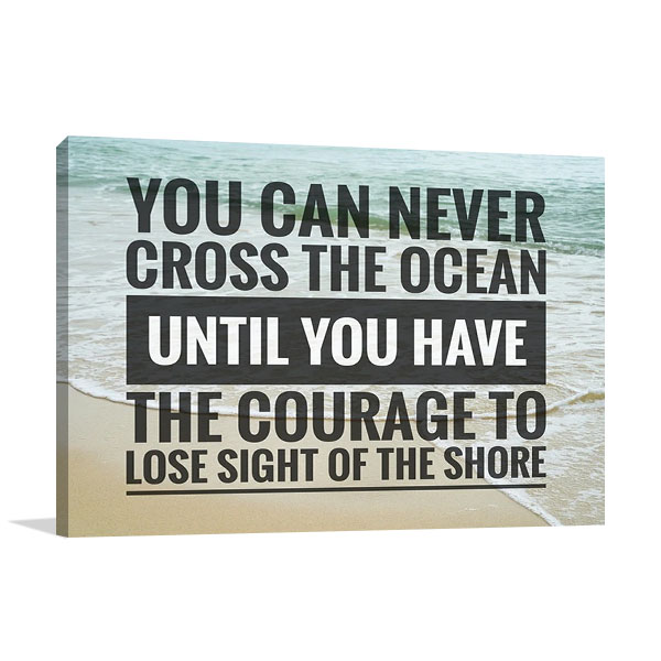 Have the Courage Wall Art