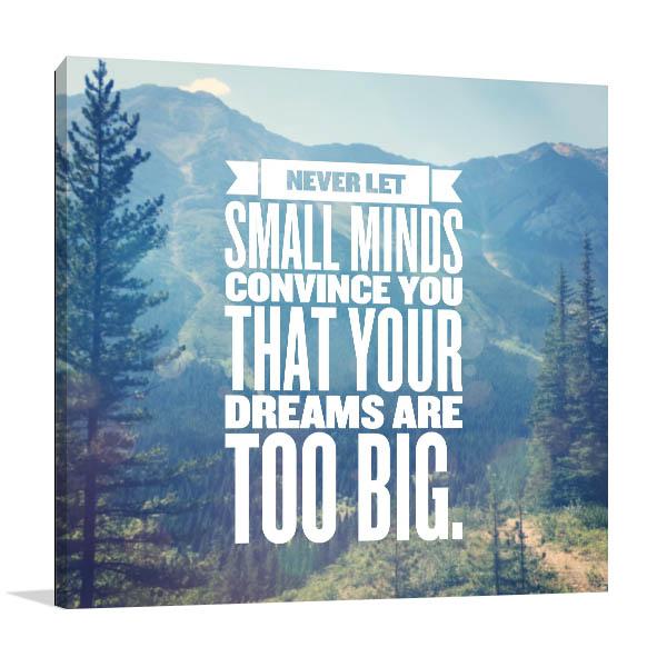 Small Minds Dream Big Canvas Prints