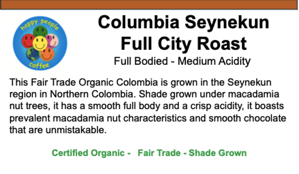 Fair Trade Organic Colombia Seynekun Vienna Roast - 12 oz.