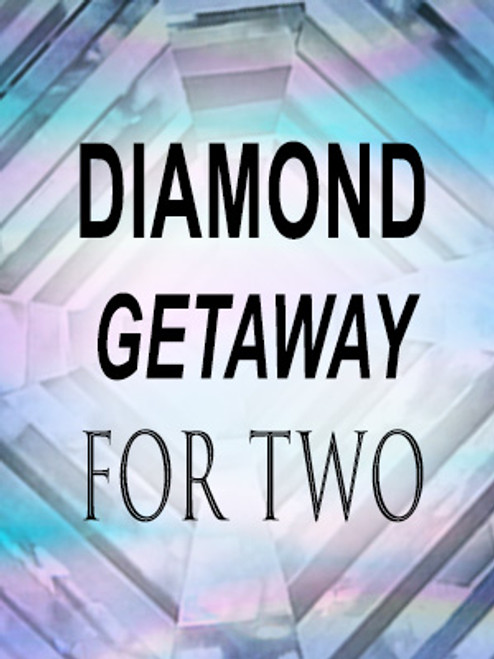 Diamond Get-Away for Two February 2022