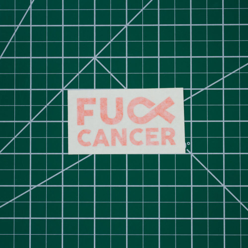 Fuck Cancer 3in