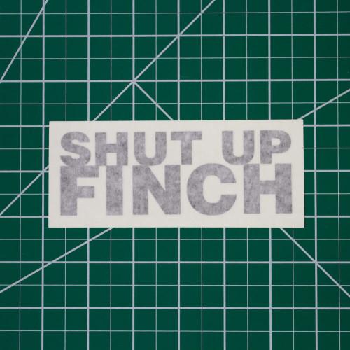 Shut Up Finch 5in