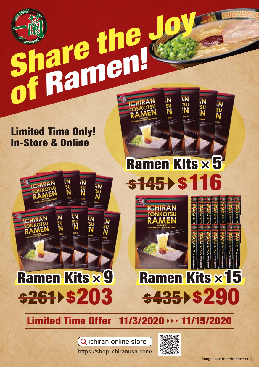 Share the Joy of Ramen! Shop More & Save More! Save up to $145 when purchasing special 5-, 9-, or 15-kit bundles of the Take-Home Ramen Kit.