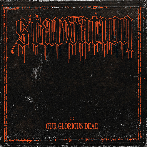 starvation-our-glorious-dead-cover-500.jpg