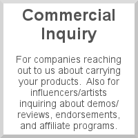 For companies reaching out to us about carrying your products.  Also for influencers/artists inquiring about demos/reviews, endorsements, and affiliate programs.