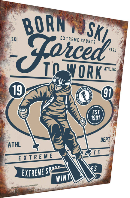 Born To Ski Forced To Work Rusty Look Parking Sign