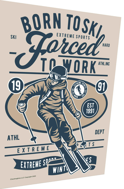 Born To Ski Forced To Work Parking Sign