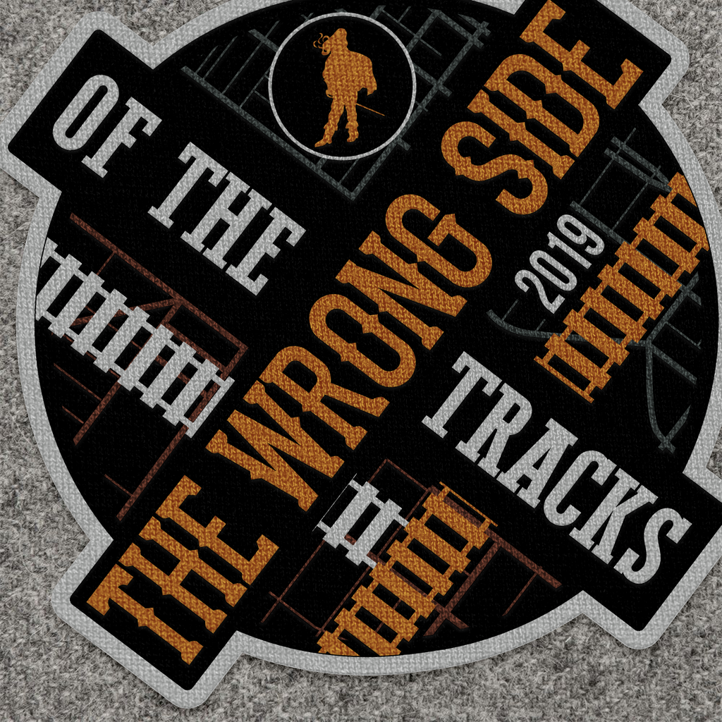 2019 The Wrong Side of the Tracks Show Patch